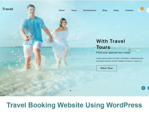 9 Reasons To Create a Travel Booking Website Using WordPress